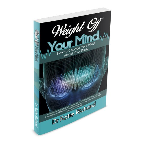 Weight Off Your Mind By Dr Katie Richard
